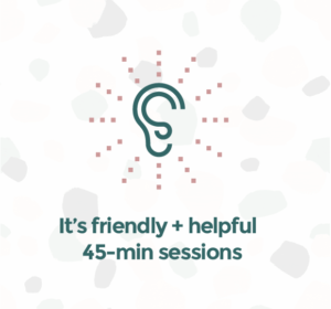 Just Listen - it's friendly and helpful 45 min sessions