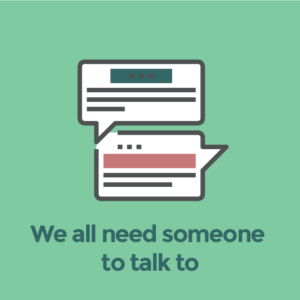 We all need someone to talk to
